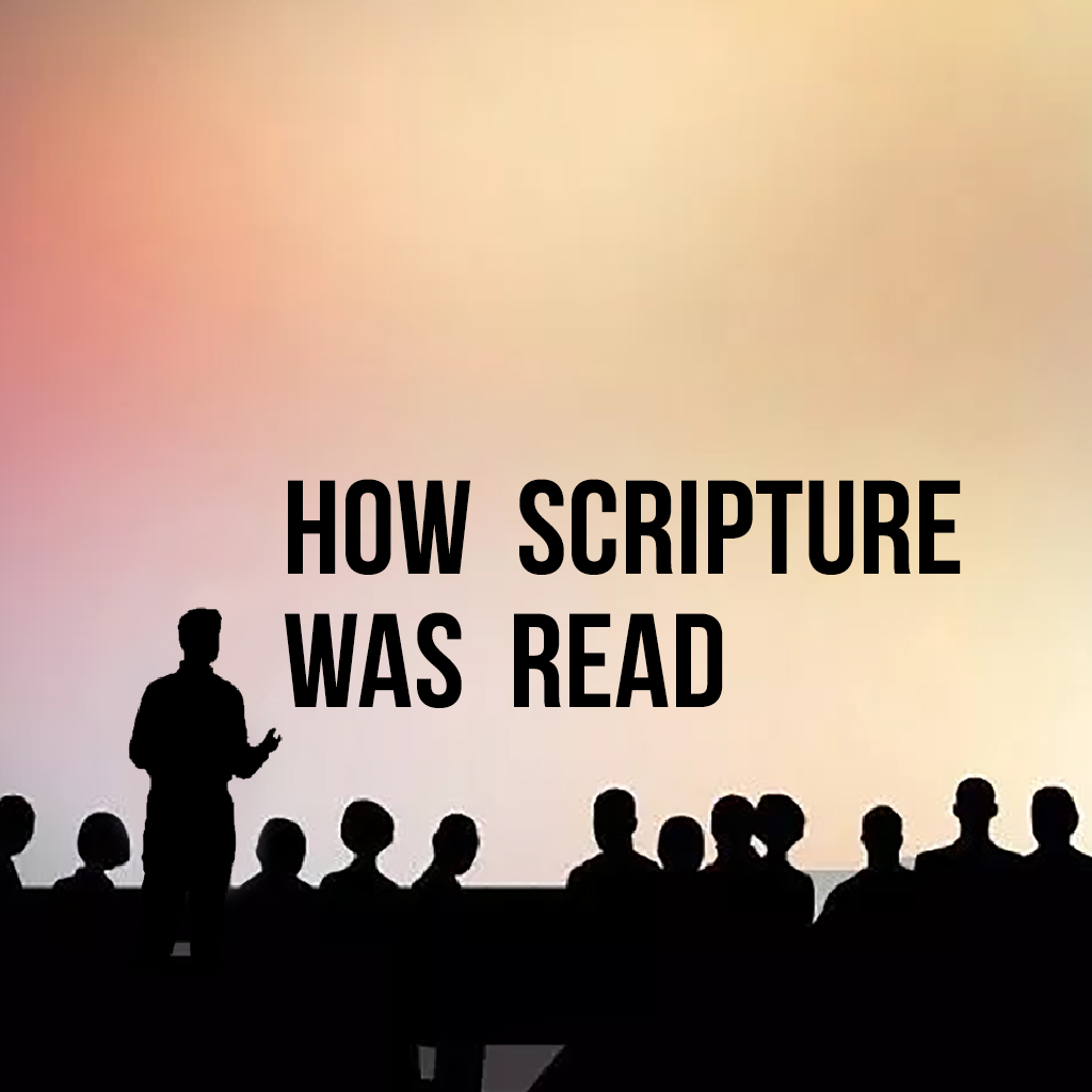 How Scripture Was Read