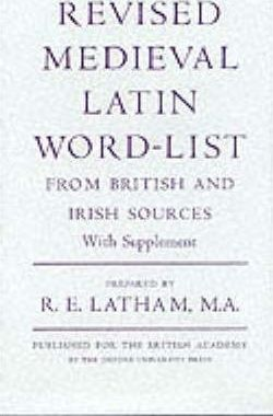 Revised Medieval Latin Word List R E Latham