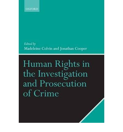 Human Rights in the Investigation and Prosecution of Crime  Keir Starmer  9780199214419