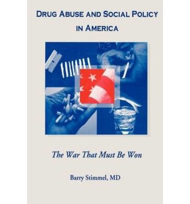 Drug Abuse and Social Policy in America  Barry Stimmel  9780789001283