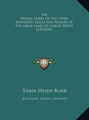 The Indian Tribes of the Upper Mississippi Valley and