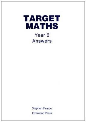Target Maths: Year 6 Answers : Stephen Pearce : 9781902214283