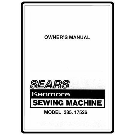 Instruction Manual, Kenmore 385.17526 Models : Sewing