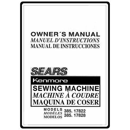 Instruction Manual, Kenmore 385.17828 Models : Sewing