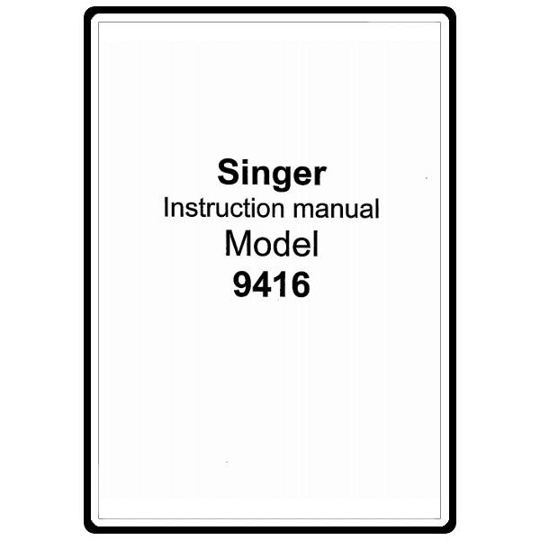 Instruction Manual, Singer 9416 : Sewing Parts Online