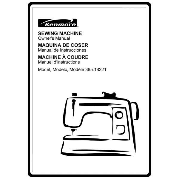 Instruction Manual, Kenmore 385.18221 Models : Sewing