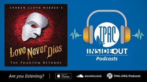 TPAC InsideOut Podcast: Love Never Dies
