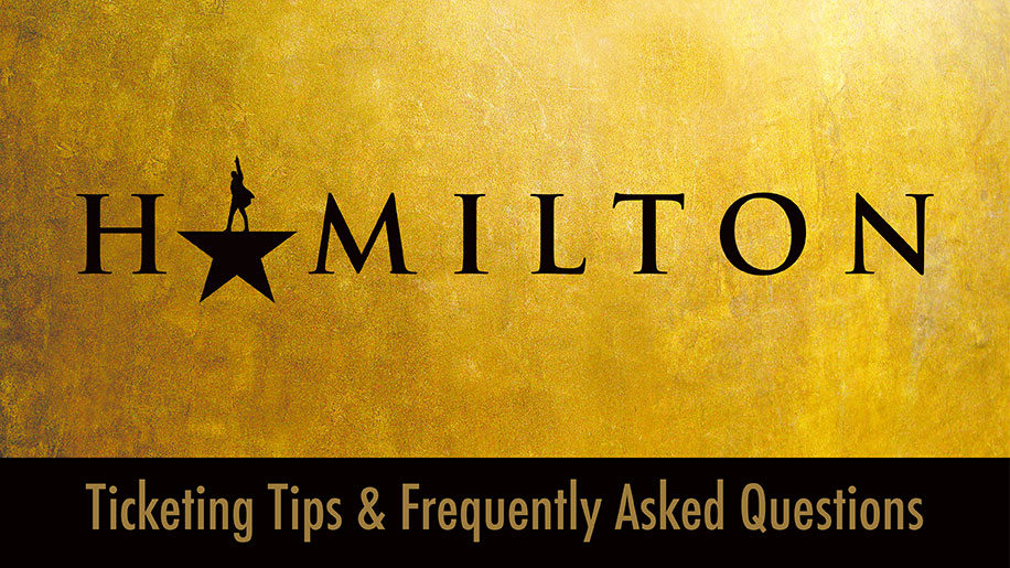 Hamilton Ticketing Tips & Frequently Asked Questions