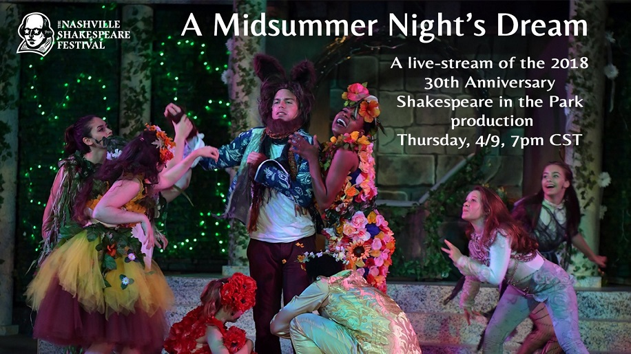 Nashville Shakes presents a live-stream recording of the 2018 Shakespeare in the Park production of A Midsummer Night's Dream