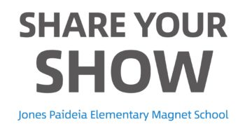 Share Your Show: Jones Paideia Elementary Magnet School