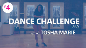 Dance Challenge #4: Aida with Tosha Marie