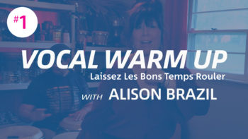 Virtual Resources: Vocal Warm-Up #1 Laissez Les Bons Temps Rouler with Alison Brazil