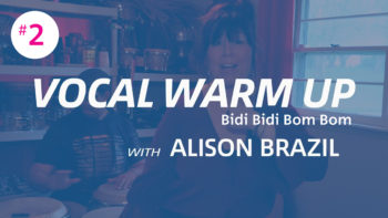 Vocal Warm-Up #2: Bidi Bidi Bom Bom with Alison Brazil