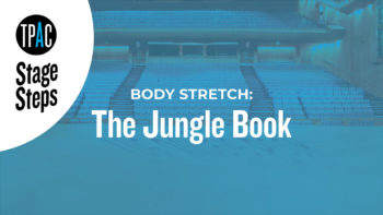 TPAC Stage Steps - Body Stretch: The Jungle Book