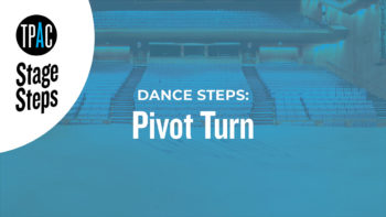 TPAC Stage Steps - Dance Steps: Pivot Turn
