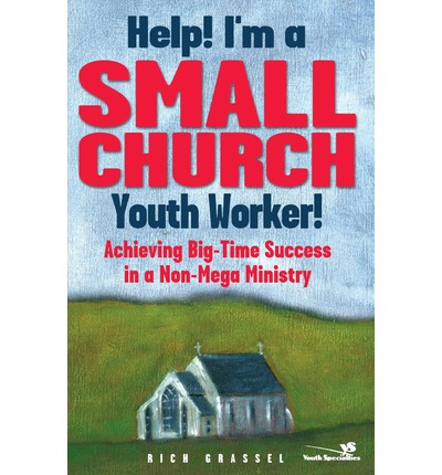 Download ebook Help Im a Small Church Youth Worker  Achieving Bigtime Success in a Nonmega