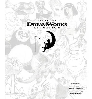 The Art of Dreamworks Animation : Ramin Zahed, Dreamworks