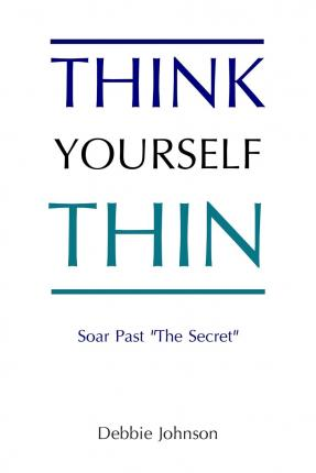 Think Yourself Thin  Debbie Johnson 9781470131524