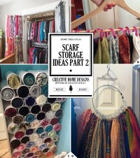 Creative Ways of How To Store Scarves | Home Tree Atlas