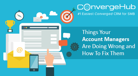 What Account Managers Are Doing Wrong and How To Fix