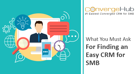 What You Must Ask- For Finding an Easy CRM for SMB