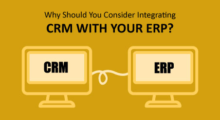 Why Should You Consider Integrating CRM With ERP?