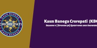 Kaun Banega Crorepati (KBC) Season 11 Episode 36 Questions and Answers