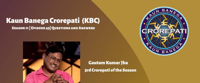 Kaun Banega Crorepati (KBC) Season 11 Episode 43 Questions and Answers