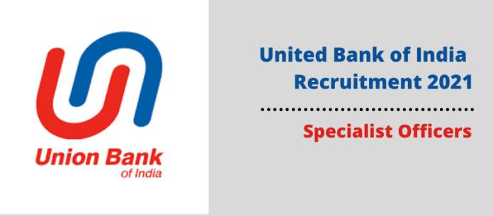 United Bank of India SO Recruitment 2021