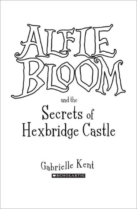 Alfie Bloom #1: Alfie Bloom and the Secrets of Hexbridge