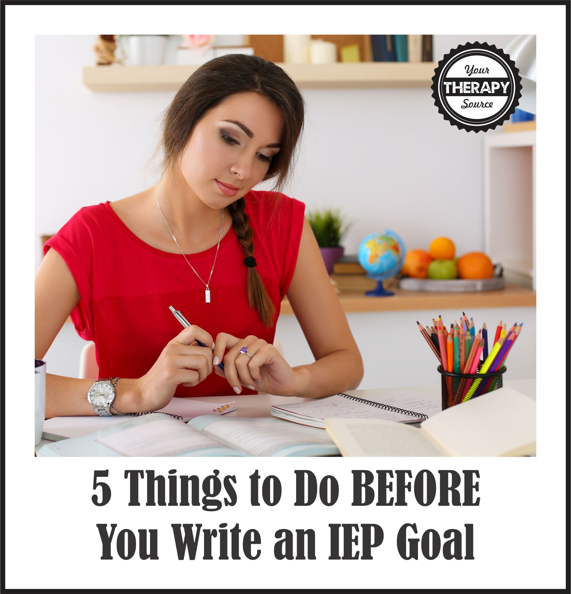 5 Things To Do Before You Write An Iep Goal