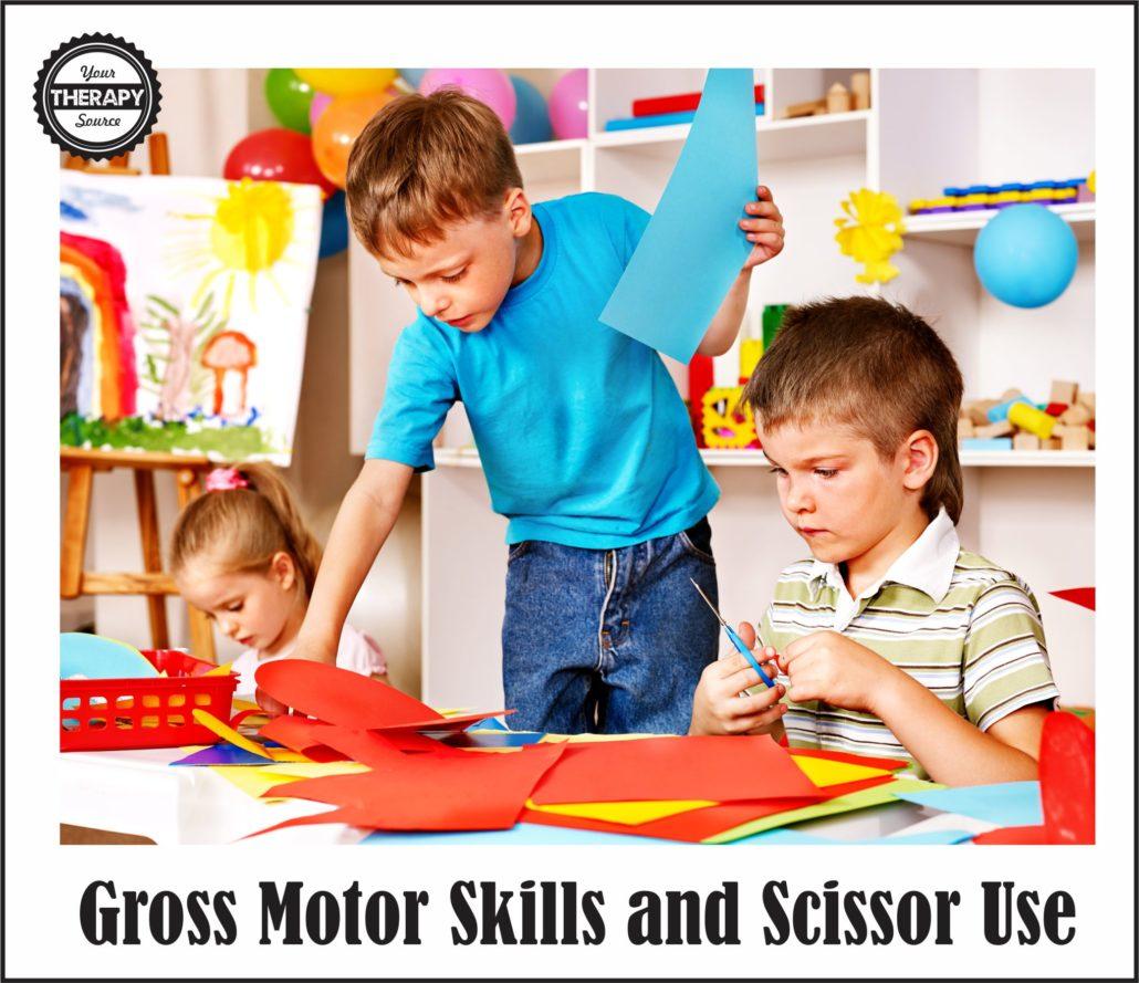Gross Motor Skills And Scissor Use