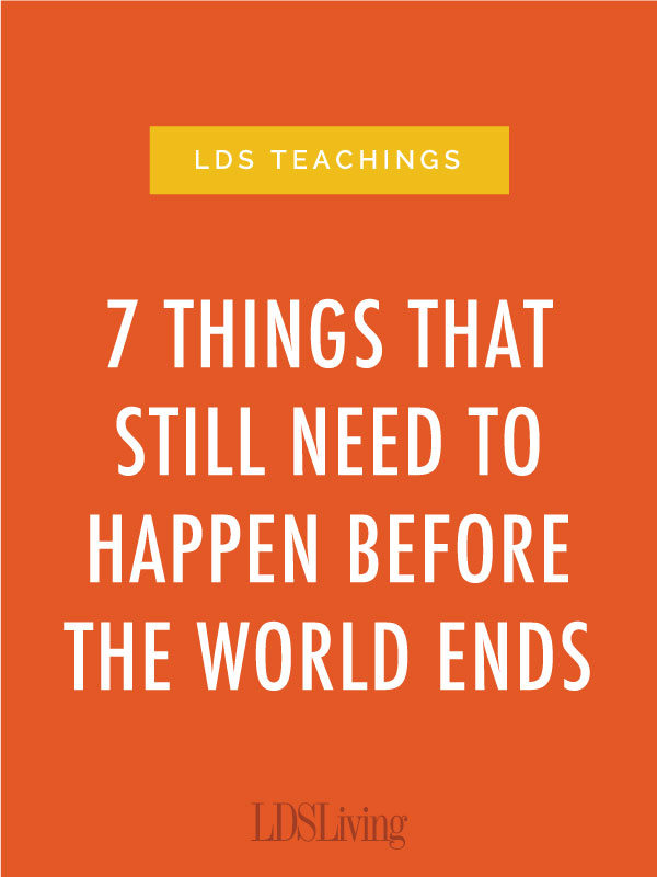 In recent months there seems to have been an unusual amount of hubbub regarding how close also things that still need happen before the world ends lds living rh ldsliving