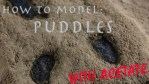 How to model puddles using acetate