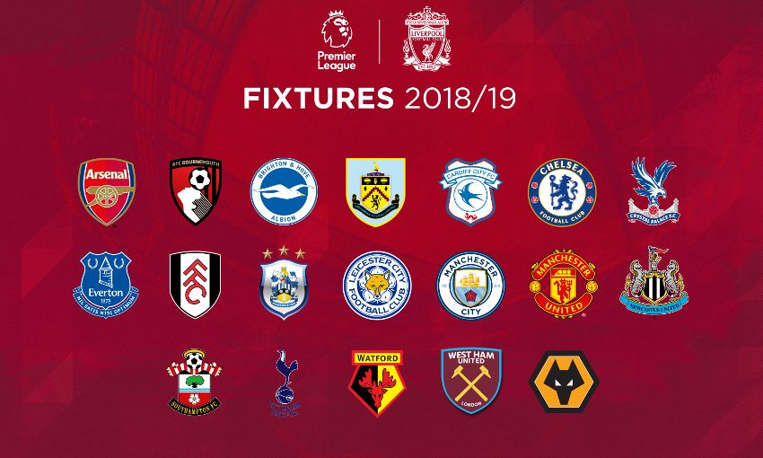 Revealed Liverpools Fixture List For 2018 19 Liverpool FC