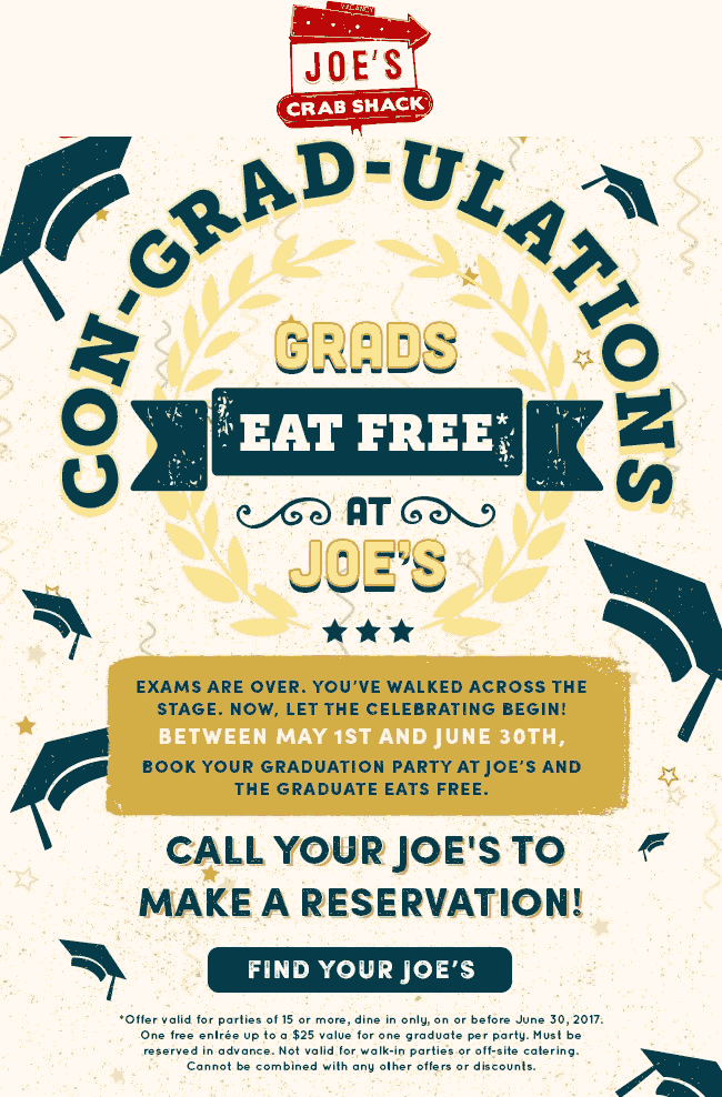 Joes Crab Shack Coupon May 2017 Graduates eat free with your grad party at Joes Crab Shack