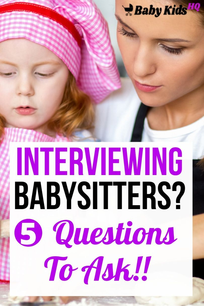 Interviewing Babysitters 5 Crucial Questions Every Parent Must Ask!!