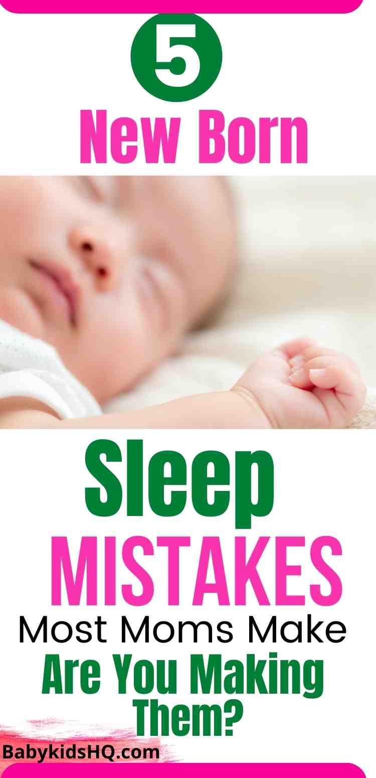 5 Newborn Sleep Mistakes Most Moms Make