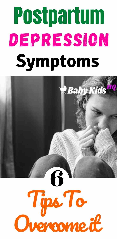 Postpartum Depression : Symptoms & 6 Tips To Overcome it!! 1