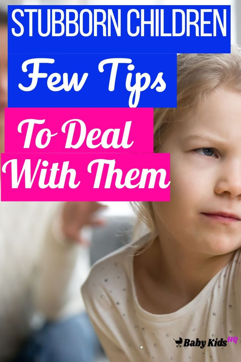 Stubborn Children? Few Tips To Deal With Them.