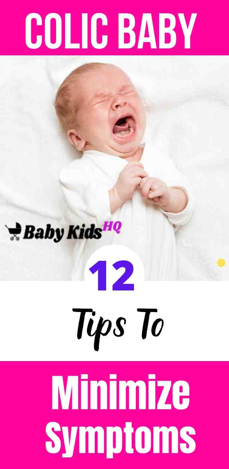 Colic and Your Baby : 11 Tips To Minimize Colic Symptoms. 1