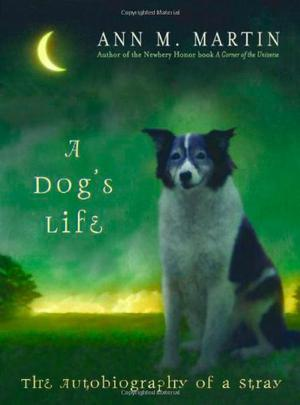 A Dog S Life By Ann M Martin Kirkus Reviews