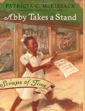 ABBY TAKES A STAND by Patricia C McKissack  Gordon C