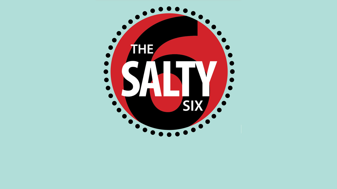 the salty six surprising