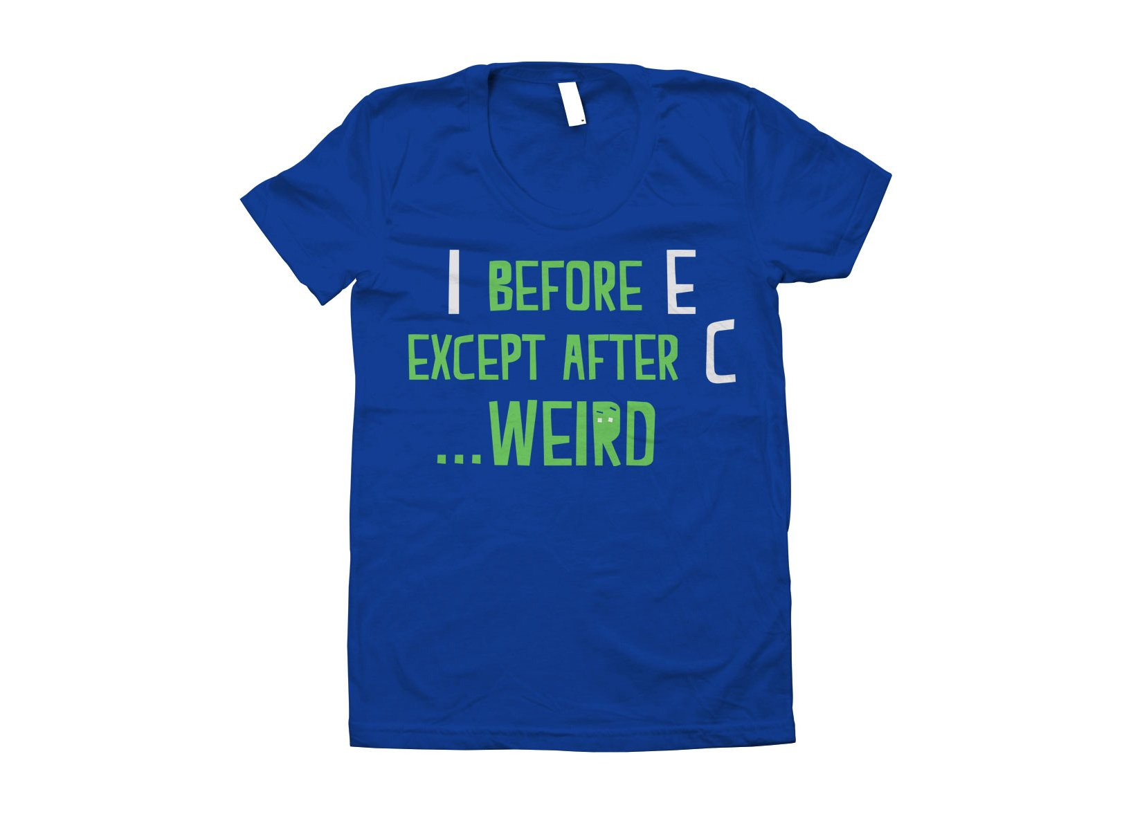 I Before E Except After C T Shirt