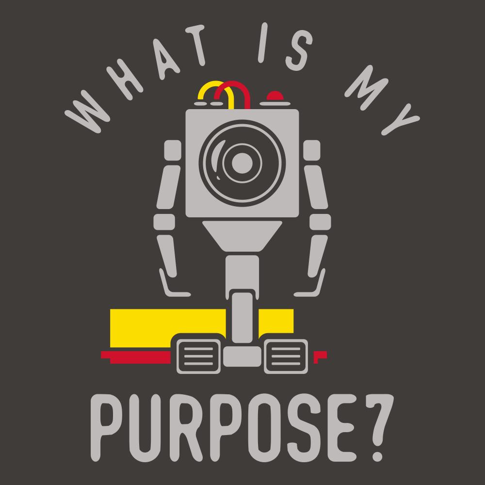 What Is My Purpose TShirt  SnorgTees