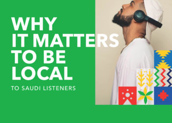 To Saudi Listeners: Being Local Matters