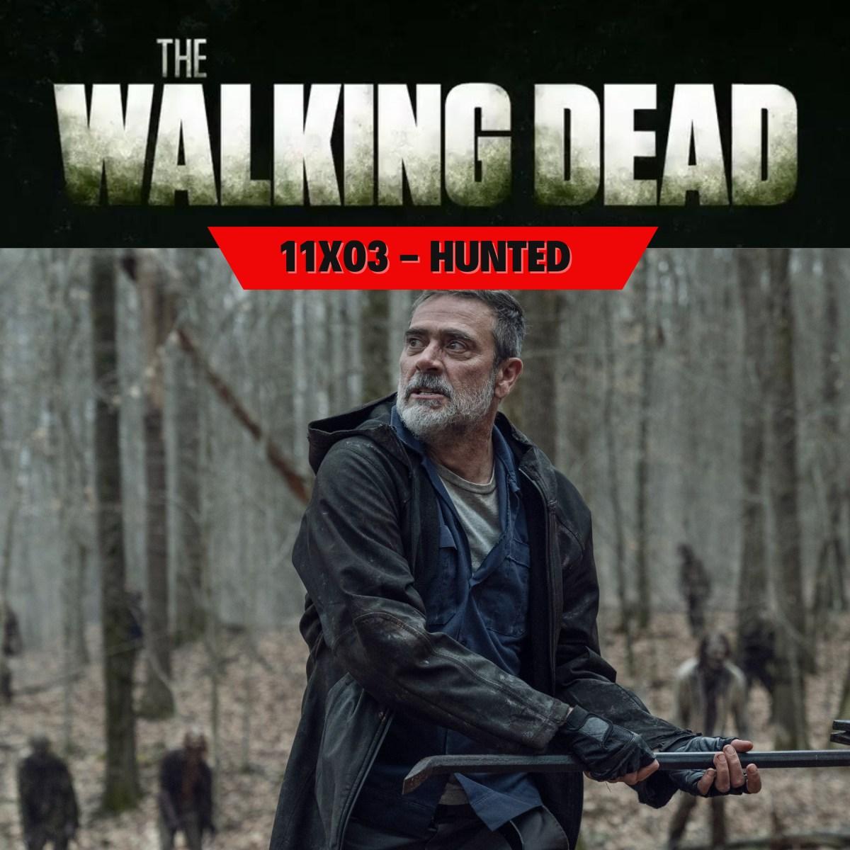 The Walking Dead 11×03 – Hunted: Esto cada vez se pone mejor