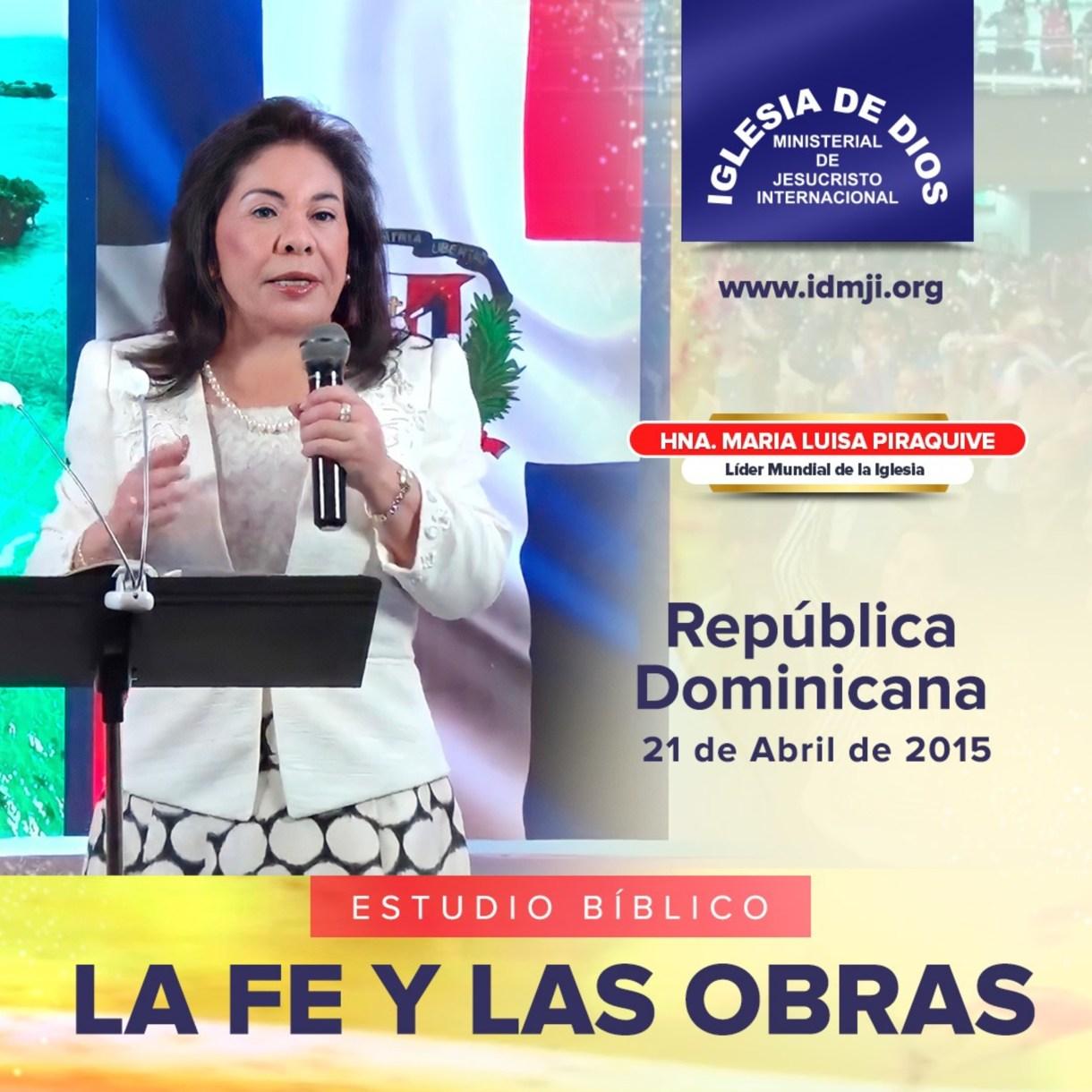 Estudio Bíblico: La fe y las obras, República Dominicana, 21 Abril 2015, Hna. María Luisa Piraquive