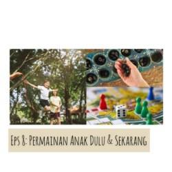 Eps 8 Permainan Anak Dulu Sekarang By Podcast Rumah Tangga A